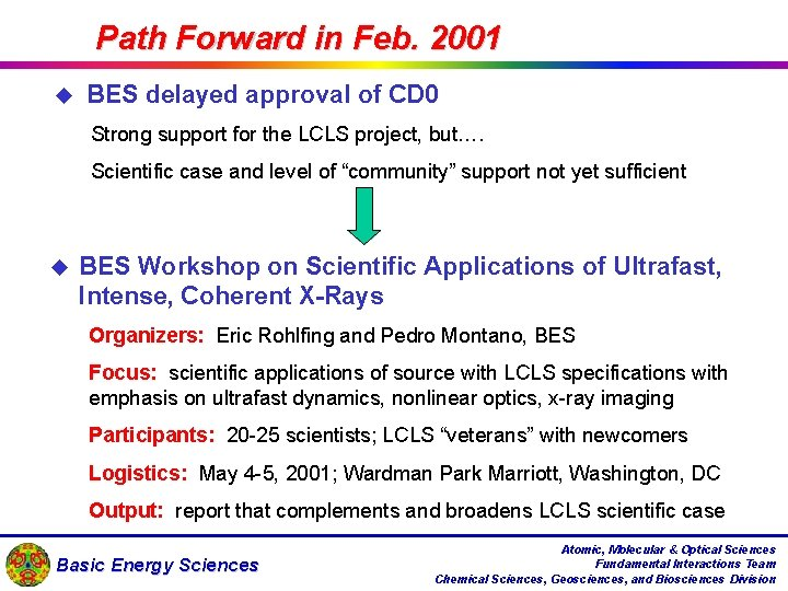 Path Forward in Feb. 2001 u BES delayed approval of CD 0 Strong support