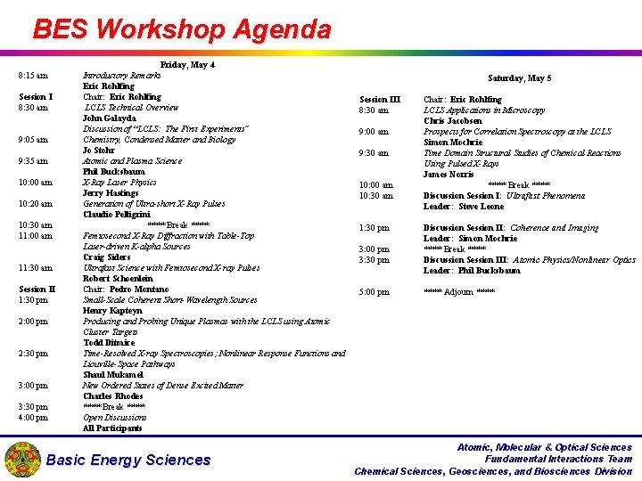 BES Workshop Agenda 8: 15 am Session I 8: 30 am 9: 05 am