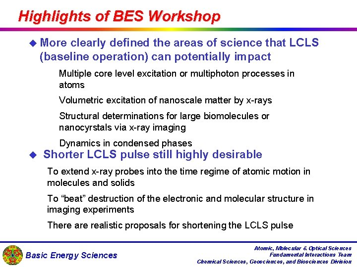 Highlights of BES Workshop u u More clearly defined the areas of science that