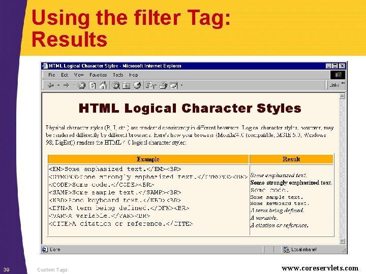 Using the filter Tag: Results 39 Custom Tags www. coreservlets. com