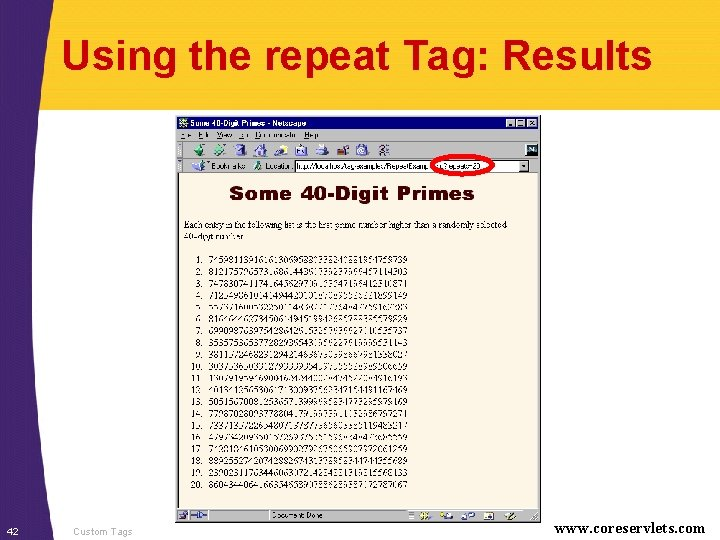Using the repeat Tag: Results 42 Custom Tags www. coreservlets. com