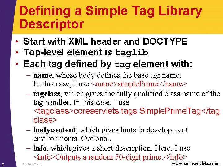 Defining a Simple Tag Library Descriptor • Start with XML header and DOCTYPE •