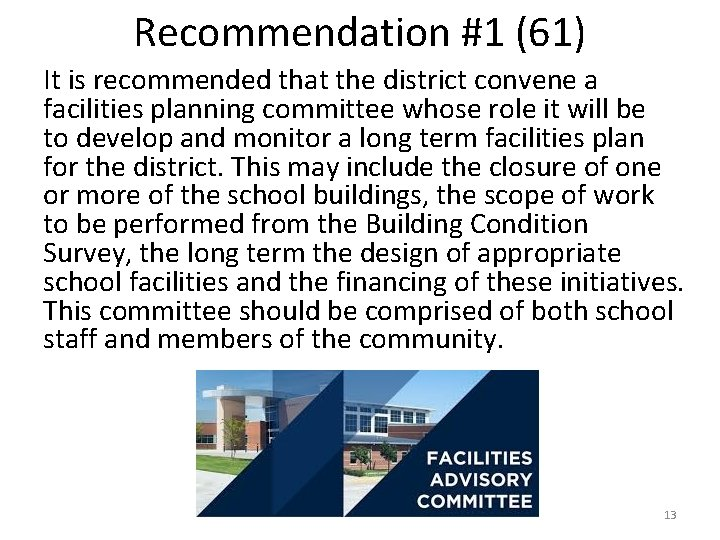 Recommendation #1 (61) It is recommended that the district convene a facilities planning committee