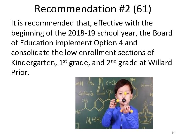 Recommendation #2 (61) It is recommended that, effective with the beginning of the 2018