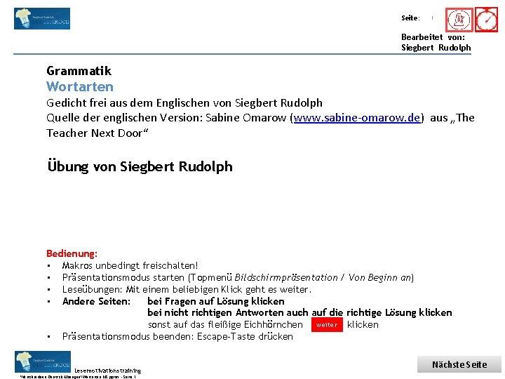 Übungsart: Titel: Seite: Quelle: 1 Bearbeitet von: Siegbert Rudolph Grammatik Wortarten Gedicht frei aus