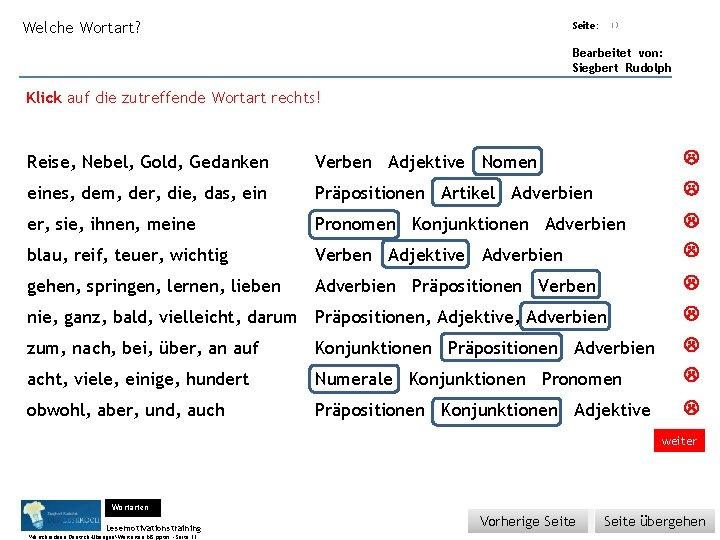 Übungsart: Welche Wortart? Seite: 13 Bearbeitet von: Siegbert Rudolph Klick auf die zutreffende Wortart