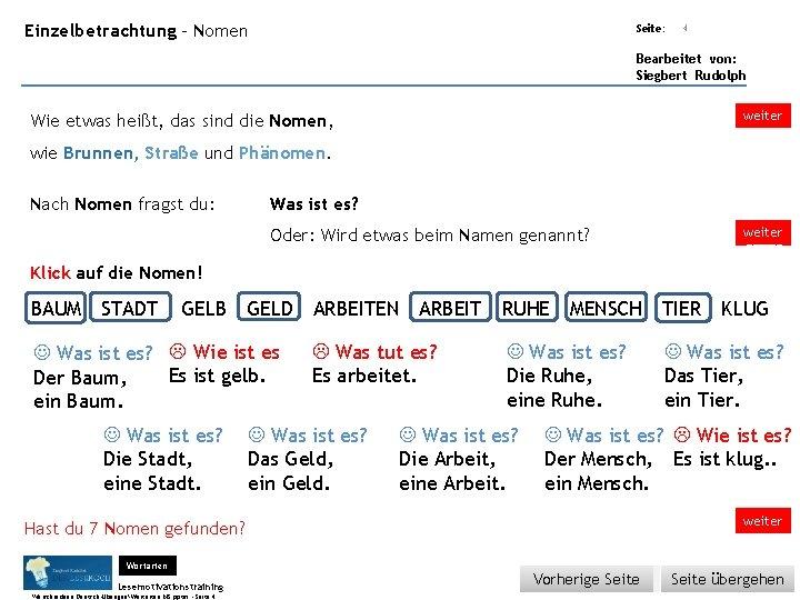 Übungsart: Einzelbetrachtung - Nomen Seite: 4 Bearbeitet von: Siegbert Rudolph weiter ______ Wie etwas