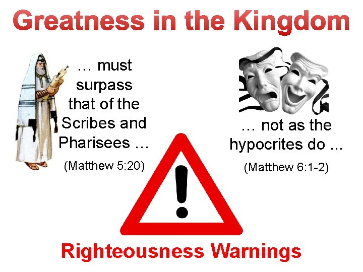 … must surpass that of the Scribes and Pharisees … … not as the