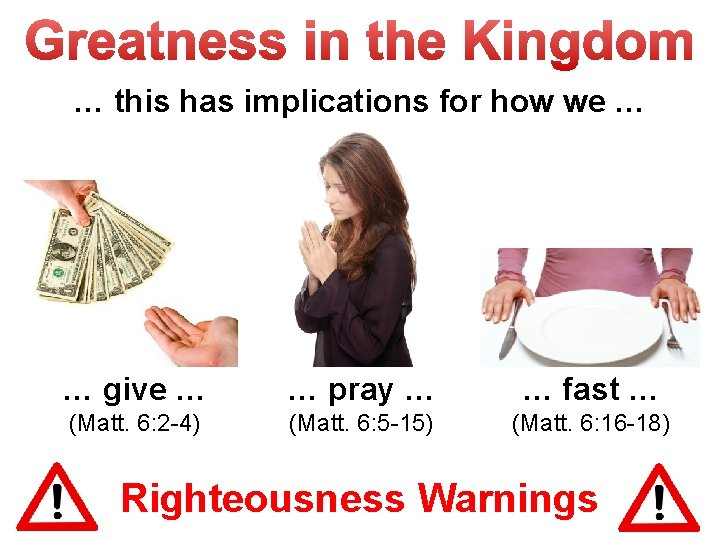 … this has implications for how we … … give … … pray …