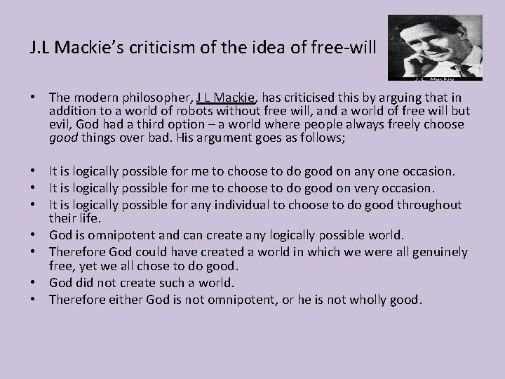 J. L Mackie's criticism of the idea of free-will • The modern philosopher, J