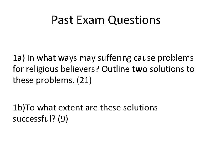 Past Exam Questions 1 a) In what ways may suffering cause problems for religious