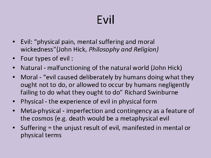 """Evil • Evil: """"physical pain, mental suffering and moral wickedness""""(John Hick, Philosophy and Religion)"""