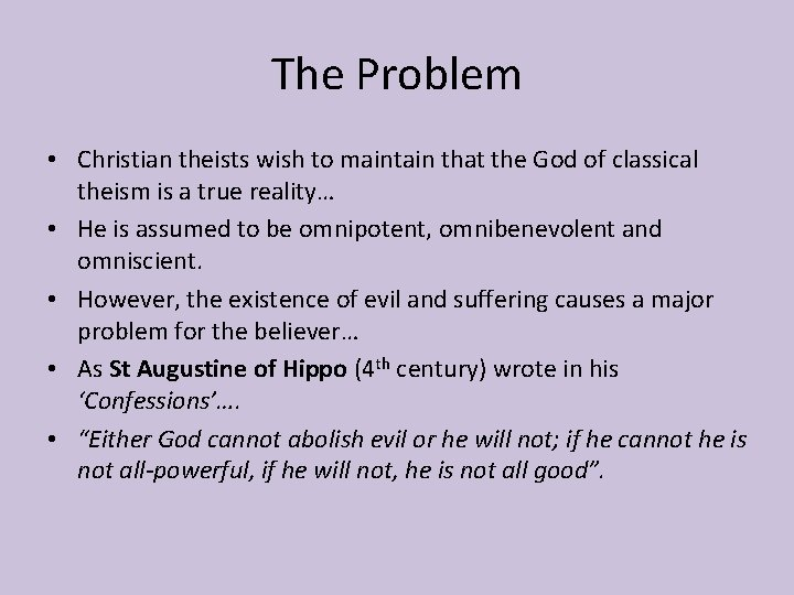 The Problem • Christian theists wish to maintain that the God of classical theism