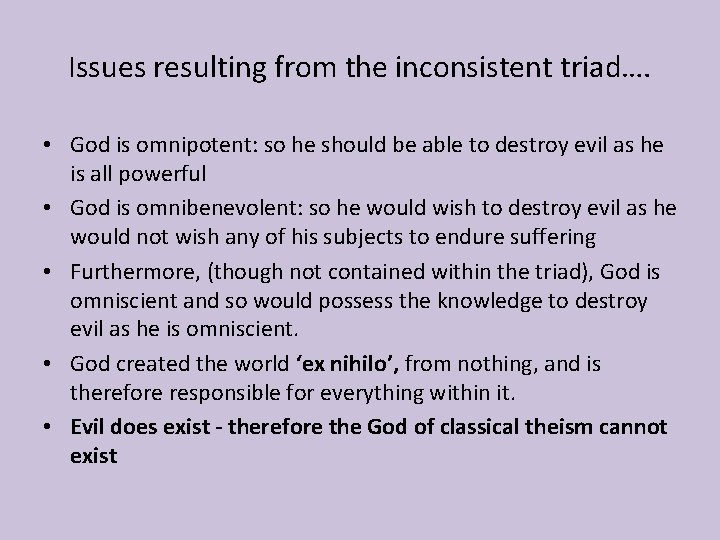 Issues resulting from the inconsistent triad…. • God is omnipotent: so he should be