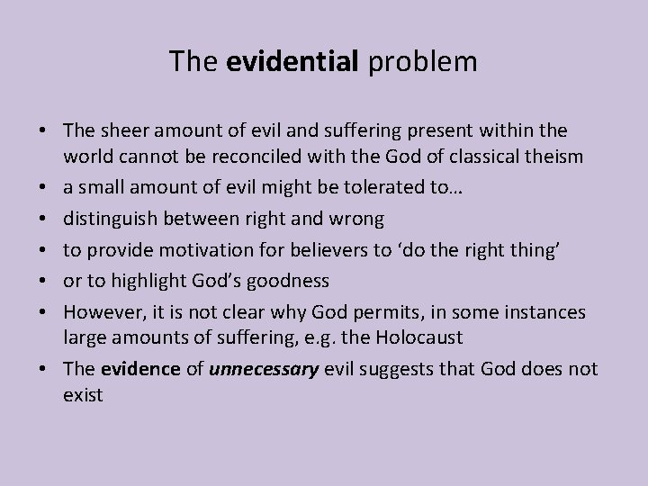 The evidential problem • The sheer amount of evil and suffering present within the