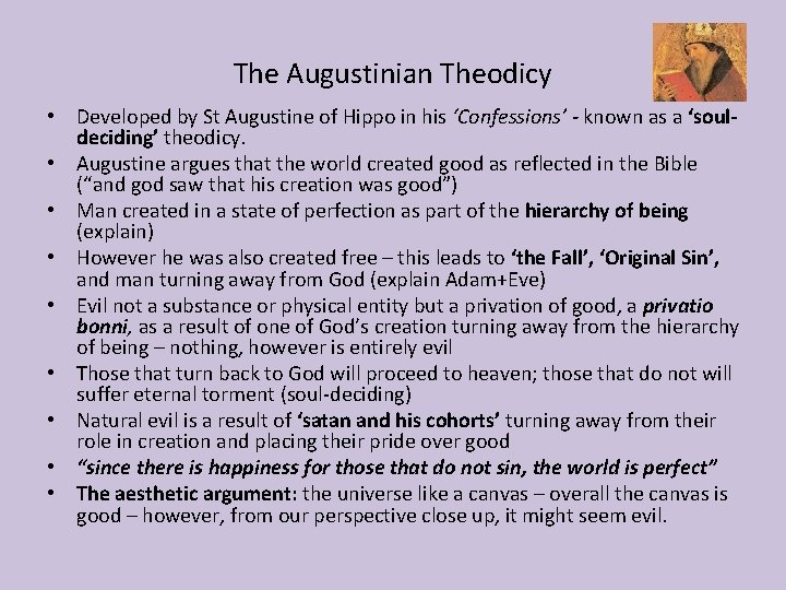 The Augustinian Theodicy • Developed by St Augustine of Hippo in his 'Confessions' -