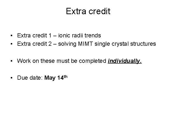 Extra credit • Extra credit 1 – ionic radii trends • Extra credit 2