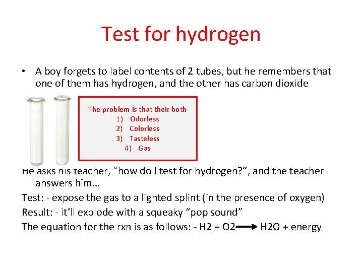 Test for hydrogen • A boy forgets to label contents of 2 tubes, but