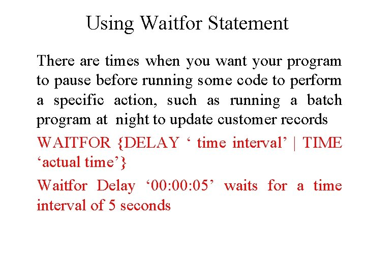 Using Waitfor Statement There are times when you want your program to pause before