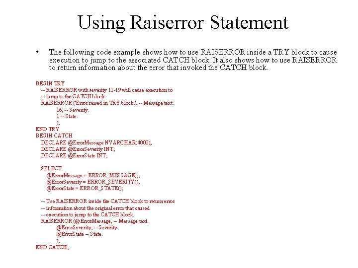 Using Raiserror Statement • The following code example shows how to use RAISERROR inside