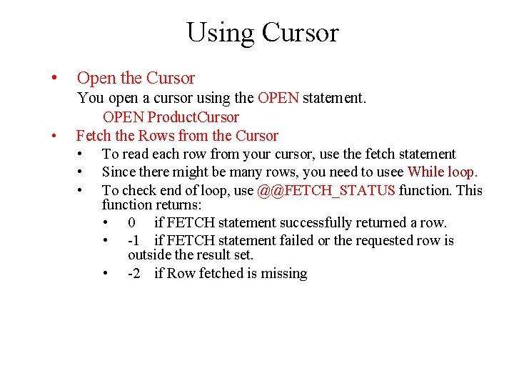 Using Cursor • • Open the Cursor You open a cursor using the OPEN