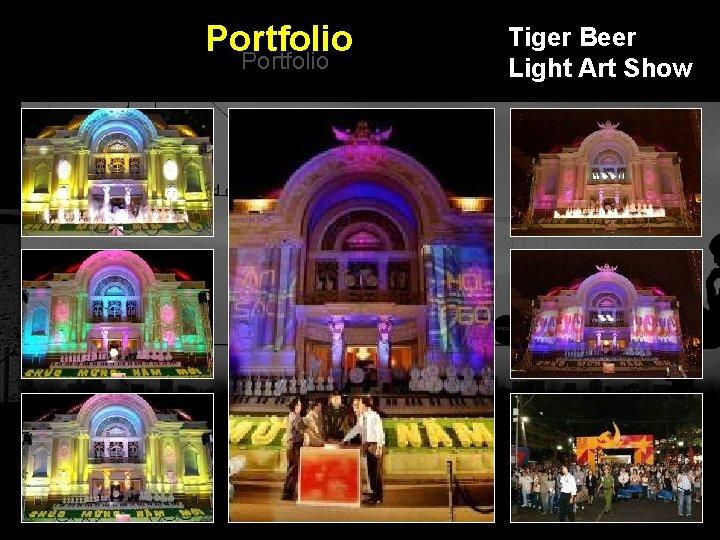 Portfolio Tiger Beer Light Art Show Integrated BTL Marketing Communications