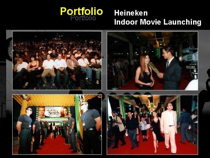 Portfolio Heineken Indoor Movie Launching Integrated BTL Marketing Communications