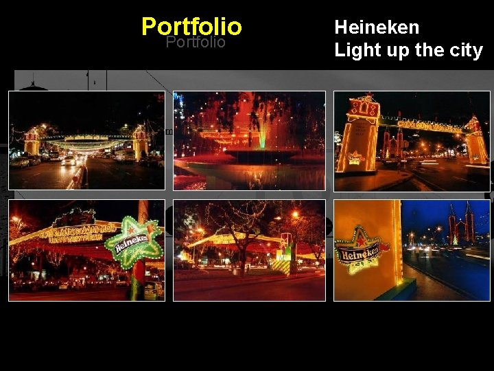 Portfolio Heineken Light up the city Integrated BTL Marketing Communications