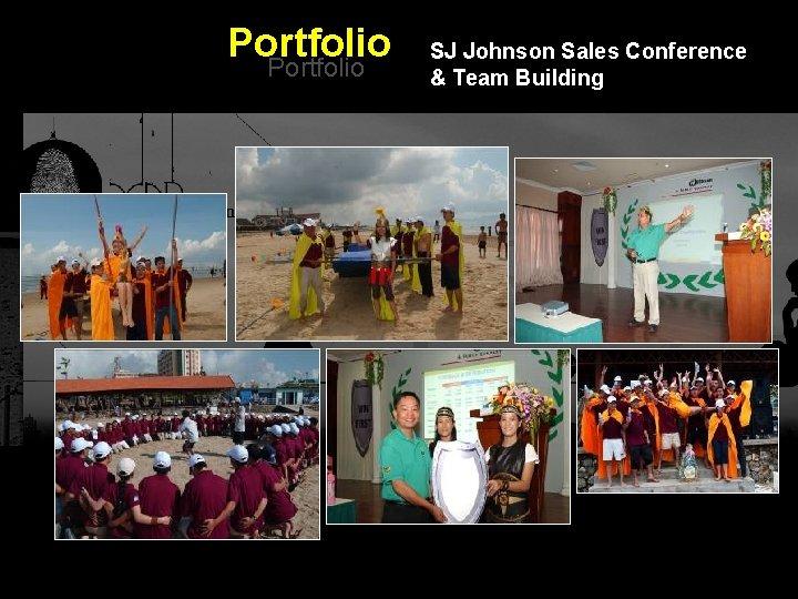 Portfolio SJ Johnson Sales Conference & Team Building Integrated BTL Marketing Communications