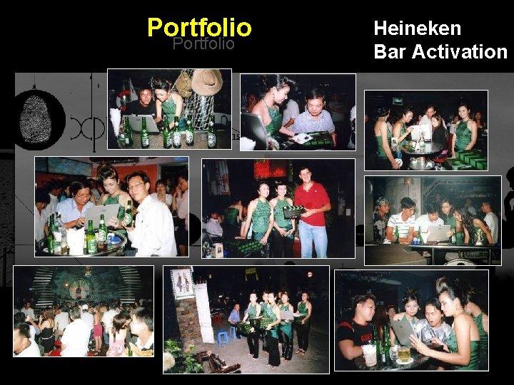 Portfolio Heineken Bar Activation Integrated BTL Marketing Communications