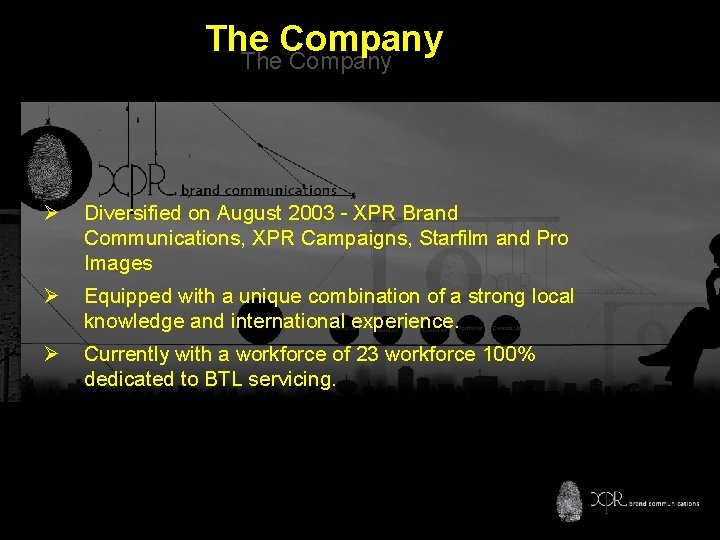 The Company Ø Diversified on August 2003 - XPR Brand Communications, XPR Campaigns, Starfilm