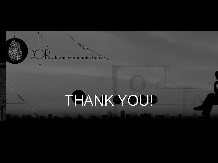 Integrated. YOU! BTL THANK Marketing Communications
