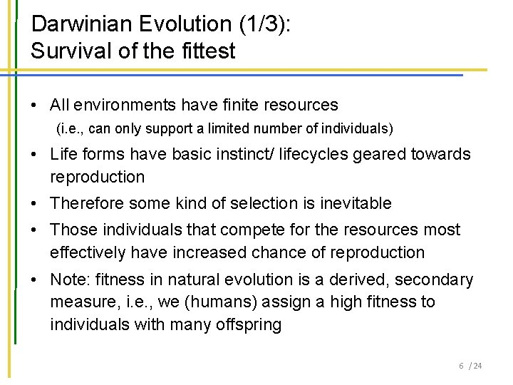 Darwinian Evolution (1/3): Survival of the fittest • All environments have finite resources (i.