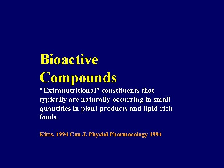 """Bioactive Compounds """"Extranutritional"""" constituents that typically are naturally occurring in small quantities in plant"""