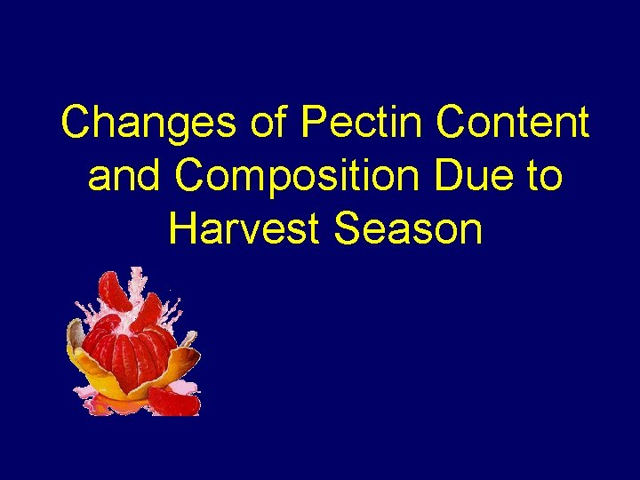 Changes of Pectin Content and Composition Due to Harvest Season