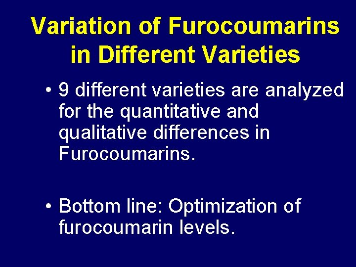 Variation of Furocoumarins in Different Varieties • 9 different varieties are analyzed for the