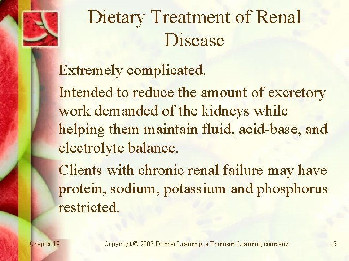 Dietary Treatment of Renal Disease Extremely complicated. Intended to reduce the amount of excretory