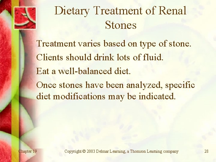 Dietary Treatment of Renal Stones Treatment varies based on type of stone. Clients should