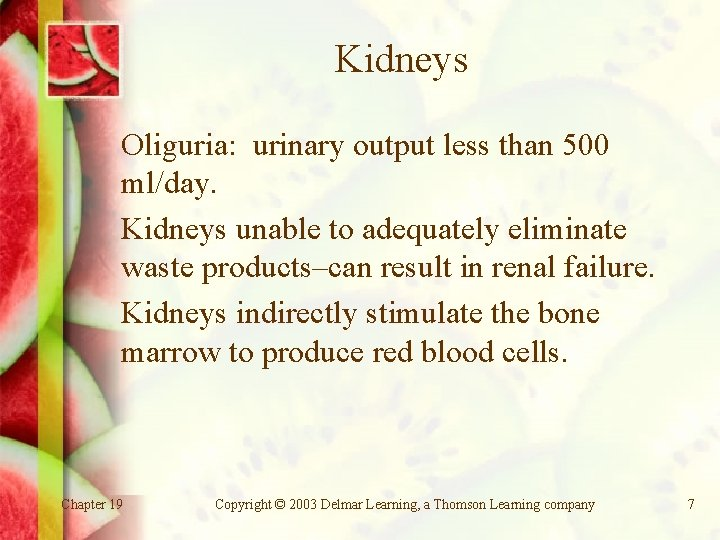 Kidneys Oliguria: urinary output less than 500 ml/day. Kidneys unable to adequately eliminate waste