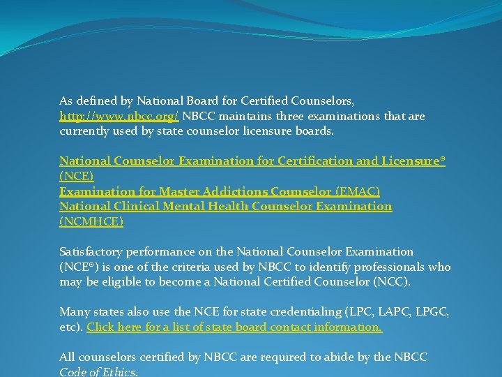 As defined by National Board for Certified Counselors, http: //www. nbcc. org/ NBCC maintains