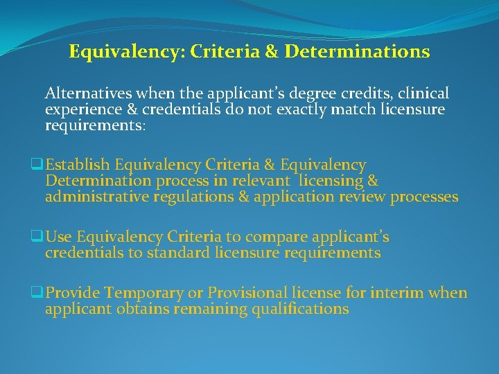Equivalency: Criteria & Determinations Alternatives when the applicant's degree credits, clinical experience & credentials