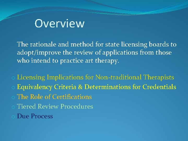 Overview The rationale and method for state licensing boards to adopt/improve the review of