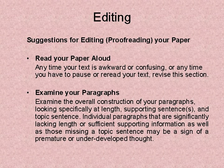 Editing Suggestions for Editing (Proofreading) your Paper • Read your Paper Aloud Any time
