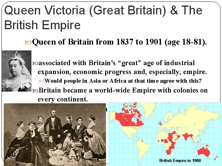 Queen Victoria (Great Britain) & The British Empire Queen of Britain from 1837 to
