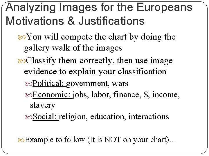 Analyzing Images for the Europeans Motivations & Justifications You will compete the chart by