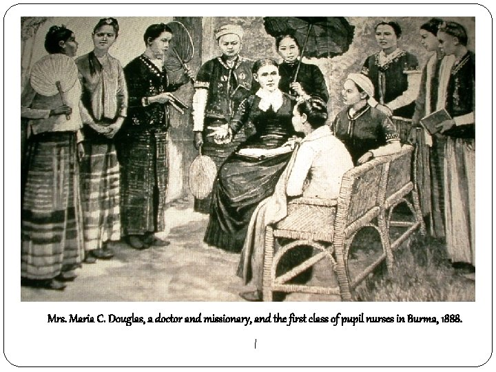 Mrs. Maria C. Douglas, a doctor and missionary, and the first class of pupil