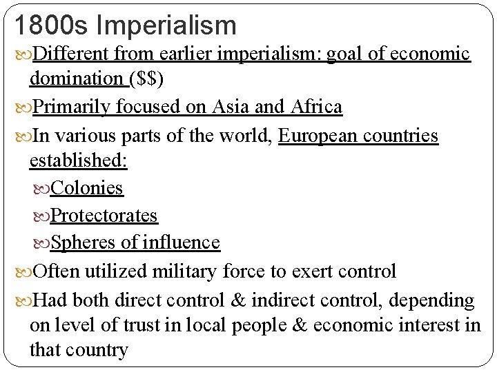1800 s Imperialism Different from earlier imperialism: goal of economic domination ($$) Primarily focused