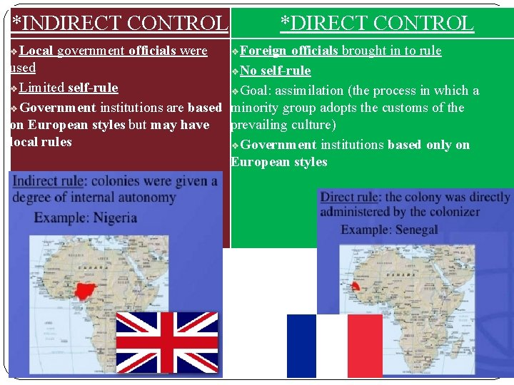 *INDIRECT CONTROL ❖Local government officials were *DIRECT CONTROL ❖Foreign officials brought in to rule