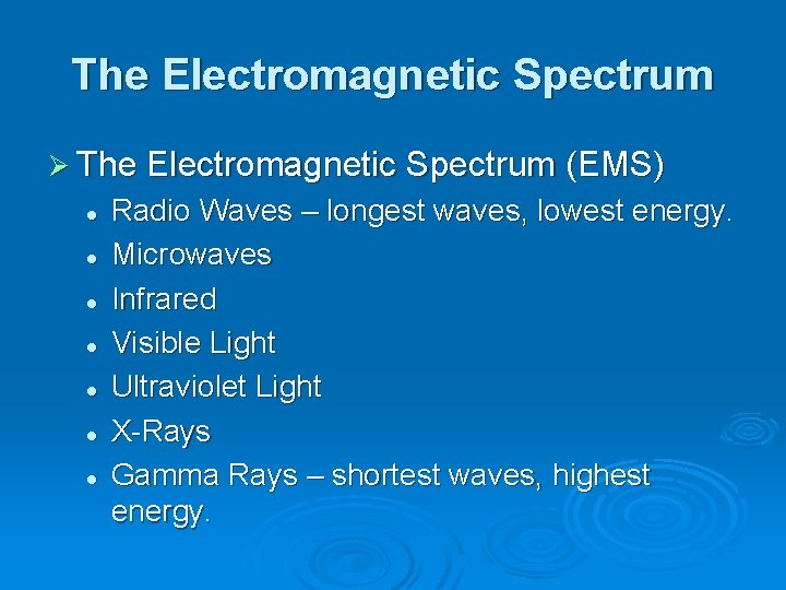 The Electromagnetic Spectrum Ø The Electromagnetic Spectrum (EMS) l l l l Radio Waves