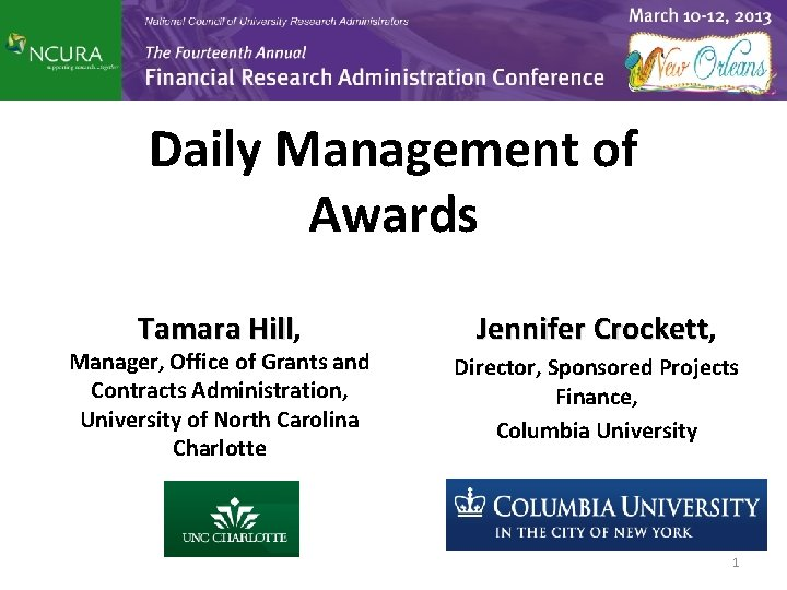 Daily Management of Awards Tamara Hill, Hill Manager, Office of Grants and Contracts Administration,
